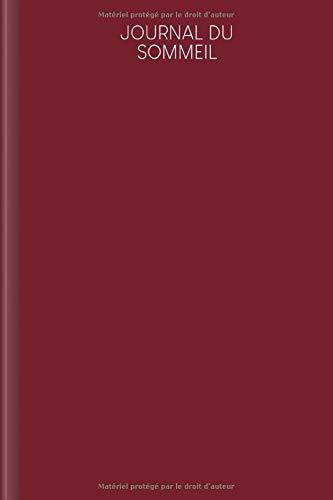 Journal du sommeil: Journal à remplir pour améliorer le sommeil et surmonter les problèmes de sommeil   Design: Rouge