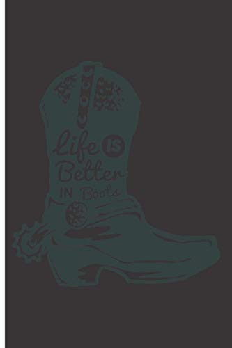 Life Is Better In Boots: 120 Dot Grid/Bullet Pages - 6