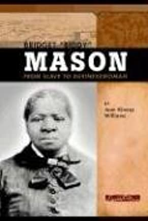 Bridget Biddy Mason: From Slave to Businesswoman (Signature Lives: American Frontier Era) by Jean K. Williams (2005-09-01)