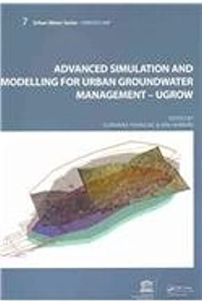 Advanced Simulation and Modeling for Urban Groundwater Management - UGROW: UNESCO-IHP (Urban Water Series)