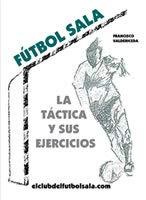 Futbol sala la tactica y sus ejercicios ⭐