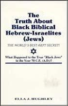 The Truth About Black Biblical Hebrew-Israelites (Jews: The Worlds Best Kept Secret)