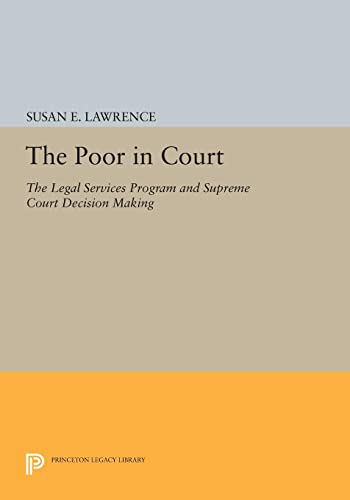 Compare Textbook Prices for The Poor in Court: The Legal Services Program and Supreme Court Decision Making Princeton Legacy Library, 1129  ISBN 9780691608693 by Lawrence, Susan E.