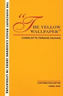The Wadsworth Casebook Series for Reading, Research and Writing: The Yellow Wallpaper by Charlotte Perkins Gilman (1998-06-11)