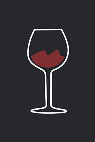 Notizbuch: Wein Weinbau Weinglas Sommelier Weinprobe Weinverkostung Notizbuch schwarz 6x9 Zoll (ca...