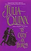 Julia Quinn 2 Books / To Catch An Heiress, How to Marry a Marquis