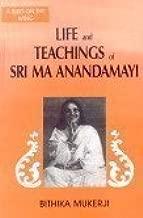 Life and Teachings of Sri Ma Anandamayi