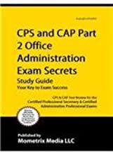 Cps and Cap Part 2 Office Administration Exam Secrets Study Guide: Cps & Cap Test Review for the Certified Professional Secretary & Certified Administrative Professional Exams