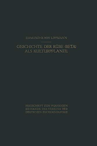 Geschichte der Rübe (Beta) als Kulturpflanze: Von den Ältesten Zeiten an bis zum Erscheinen von Achard's Hauptwerk 1809