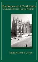 The Renewal of Civilization: Essays in Honor of Jacques Maritain (Publications of the American Maritain Association)