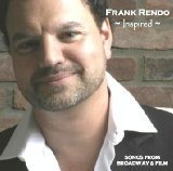 Inspired: Songs From Broadway & Film by Frank Rendo