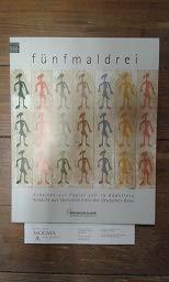 Fünfmaldrei. Arbeiten auf Papier von 15 Künstlern: Ankäufe aus Spendemitteln der Deutschen Bank