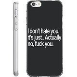 Hard Back Case Cover Shell for iPhone 6s 4.7 Inch (2014/2015) I don't Hate You it's just Actually no FY