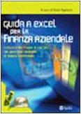 Guida a Excel per la finanza aziendale. Con CD-ROM