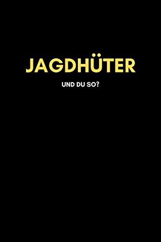 Jagdhüter: Universal Jahreskalender (53 Wochen) + Notizbuch | Liniert, Linien, Lined | 120 Seiten, DIN A5 (6x9 Zoll) | Kalender, Notizen, Termine, Ideen | Beruf, Tätigkeit, Leidenschaft