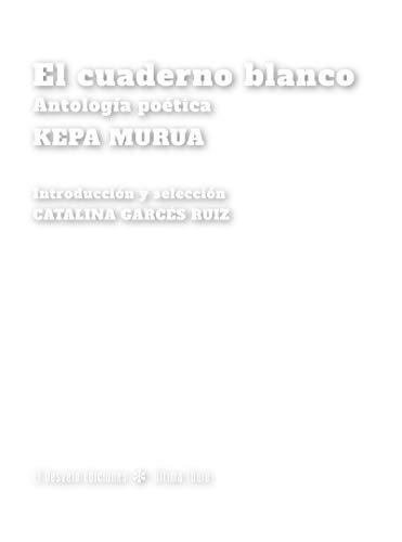 El cuaderno blanco: Antología poética: 17 (Última Thule)