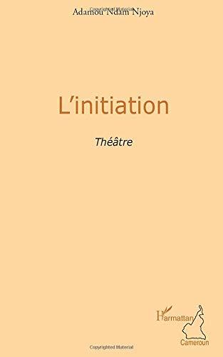 L'initiation: Théâtre