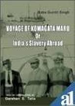 Voyage of Komagata Maru or India's Slavery Abroad (the Punjabi Diaspora Documents and Literature Series)