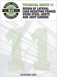 Design of Lateral Load Resisting Frames Using Steel Joists and Joist Girders (Technical 11) (Technical Digest 11)