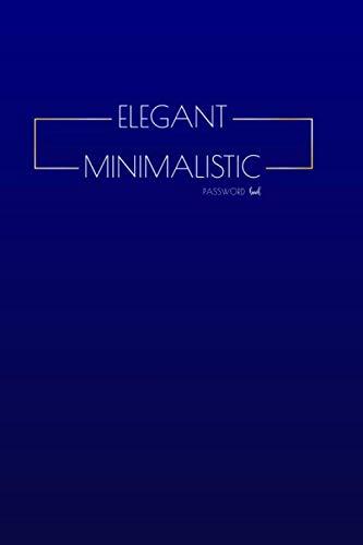 Elegant Minimalistic Password Book: A Premium Vault Notebook, Login and Private Information...