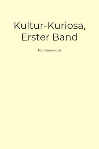 Kultur-Kuriosa, Erster Band