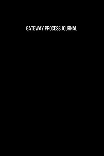 Gateway Process Journal: Gateway Process Journal, Notebook for recording your experiences during the gateway process, Headed with tape names on each page