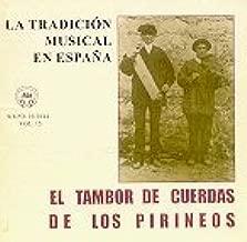 LA TRADICIÓN MUSICAL EN ESPAÑA Vol. 15-EL TAMBOR DE CUERDAS DE LOS PIRINEOS: VARIOS: Amazon.es: Música