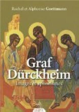Graf Durckheim, images et aphorismes