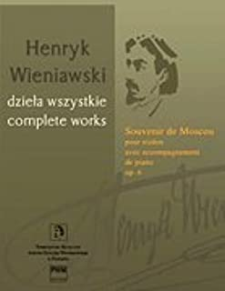 Souvenir de Moscou, Op. 6 - Violin with Piano Accompaniment - Henryk Wieniawski Complete Works Series A, Volume 14 - (ed. Renata Suchowiejko, Jaroslaw Zolnierczyk)