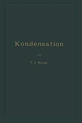 Kondensation: Ein Lehr- und Handbuch