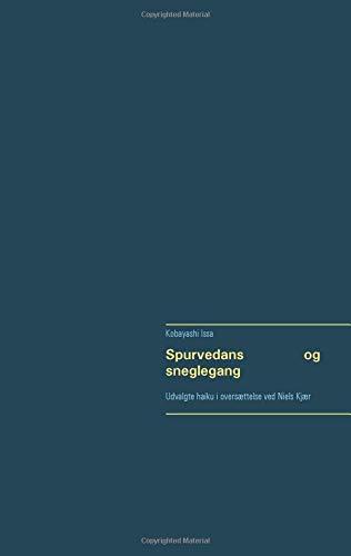 Spurvedans og sneglegang: Udvalgte haiku i oversættelse ved Niels Kjær