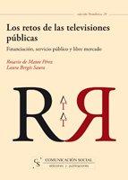 Los retos de las televisiones públicas: financiación, servicio público y libre mercado:...