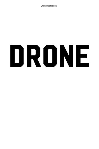 Drone Notebook: 100 Pages   Dot Grid Interior   Racer Drone Team Gift Racing Hobby Quadcopter Fan Flying Pilot Fly FPV Drones Funny Quadrocopter Race