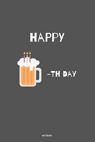 Happy -th Day Notebook: kariertes Notizbuch A5 mit Spruch - 110 Seiten | Geburtstag Bier Happy Birthday | Geschenk Weihnachten Geburtstag