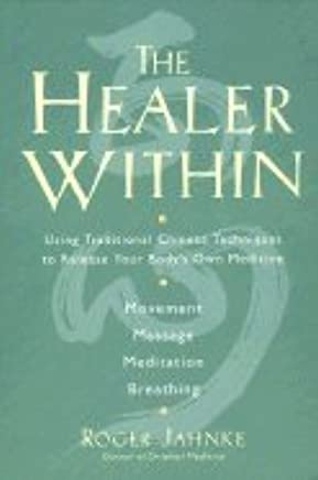 The Healer Within: The Four Essential Self-Care Techniques For Optimal Health