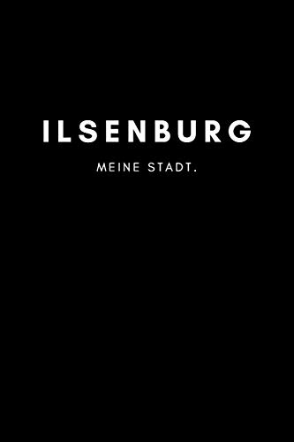 Ilsenburg: Notizbuch, Notizblock, Notebook | Liniert, Linien, Lined | DIN A5 (6x9 Zoll), 120 Seiten | Notizen, Termine, Planer, Tagebuch, Organisation | Deine Stadt, Dorf, Region, Liebe und Heimat