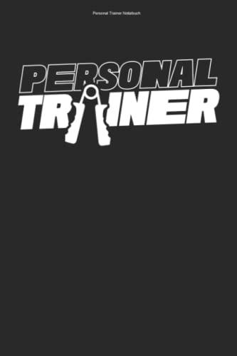 Personal Trainer Notizbuch: 100 Seiten | Punkteraster | Gym Workout Coach Trainerin Coaching Beruf Sport Personal Trainer Trainieren Fitness Fitnesstrainer Ausbildung