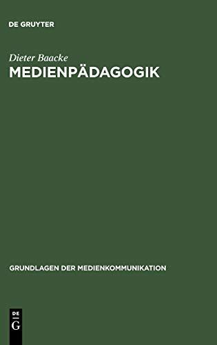 Medienpädagogik (Grundlagen der Medienkommunikation, Band 1)