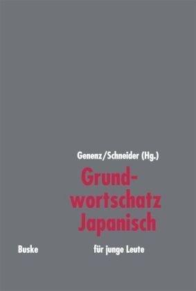 Grundwortschatz Japanisch: Für junge Leute von Kay Genenz (31. Oktober 2005) Broschiert