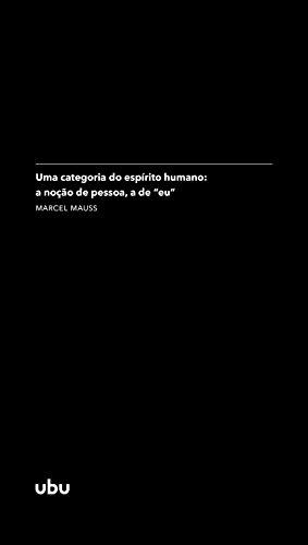 """Uma categoria do espírito humano: a noção de pessoa, a de """"eu"""": (in Sociologia e antropologia) (Coleção Argonautas)"""