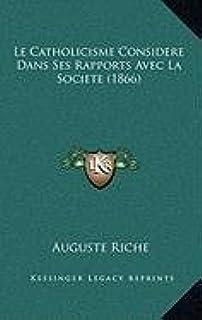 Le Catholicisme Considere Dans Ses Rapports Avec La Societe (1866)