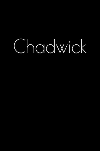 Chadwick: Notebook / Journal / Diary - 6 x 9 inches (15,24 x 22,86 cm), 150 pages. Personalized for Chadwick.