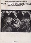 L- ARCHITETTURA DELL'ECLETTISMO- GRISERI GABETTI- EINAUDI --- 1973 - CS - ZDS405