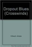 Dropout Blues - Book #20 of the Crosswinds