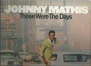 Best johnny mathis those were the days Reviews
