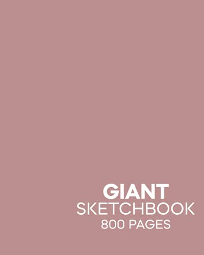 Giant Sketchbook (Rosy Brown): 800 Pages Giant Sketchbook With Date, Page Numbers, Table Of Contents   Huge / Big Sketchbook For