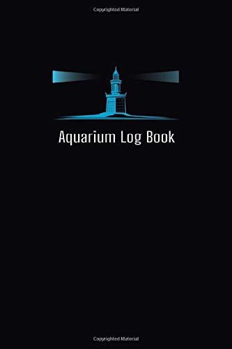 Aquarium Log Book: Homemade saltwater Fish Tank Aquarium log book gifts for dummies