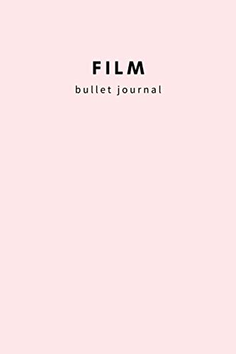 Film Bullet Journal: movie tracker to record and reflect on the films you watch: Movie log book