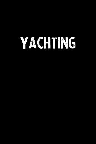 Yachting: Blank Lined Notebook Journal Gift Idea