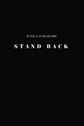 If You Can Read This: Stand Back: Social Distance Space Invader Journal. Write Down Your Experiences During Unsettling and Uncertain Times, Keep a ... Emotions, Quarantine or Use as a Notebook